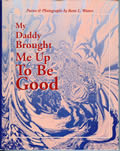 My Daddy Brought Me Up To Be Good book cover